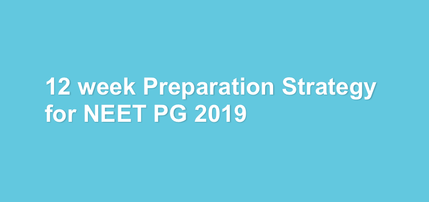 12 week Preparation Strategy for NEET PG 2019 - Marrow
